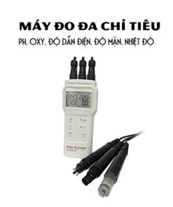 Máy đo đa chỉ tiêu: pH, Oxy, độ dẫn điện, độ mặn, nhiệt độ